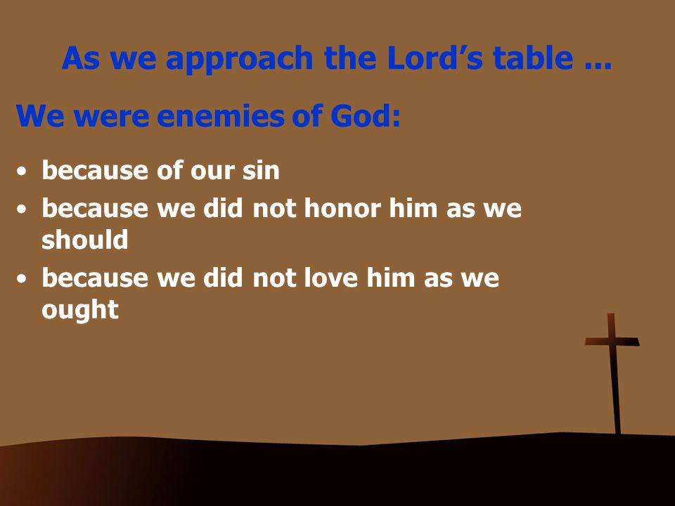 As we approach the Lord's table...