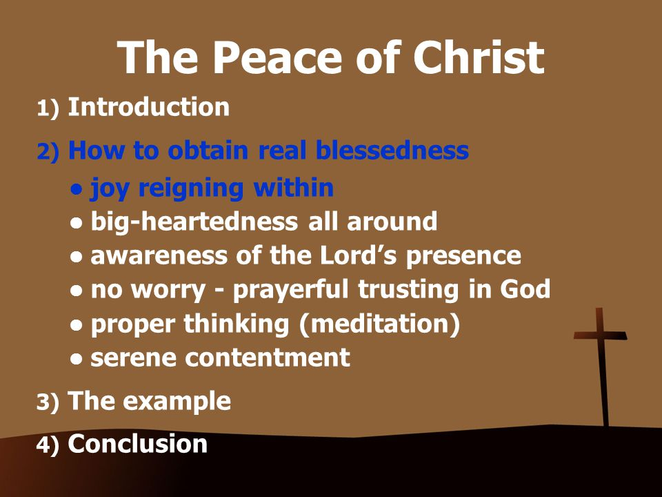 2) Obtaining real blessedness Awareness of the Lord's presence For this reason, the gravest question before the Church is always God himself, and the most portentous fact about any man is not what he at a given time may say or do, but what he in his heart perceives God to be like.