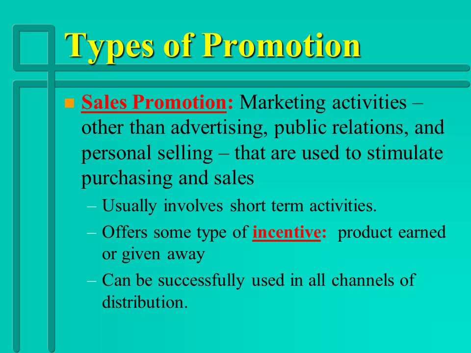 Types of Promotion n n Direct Marketing: Type of advertising directed to a targeted group of prospects and customers rather than a mass audience.