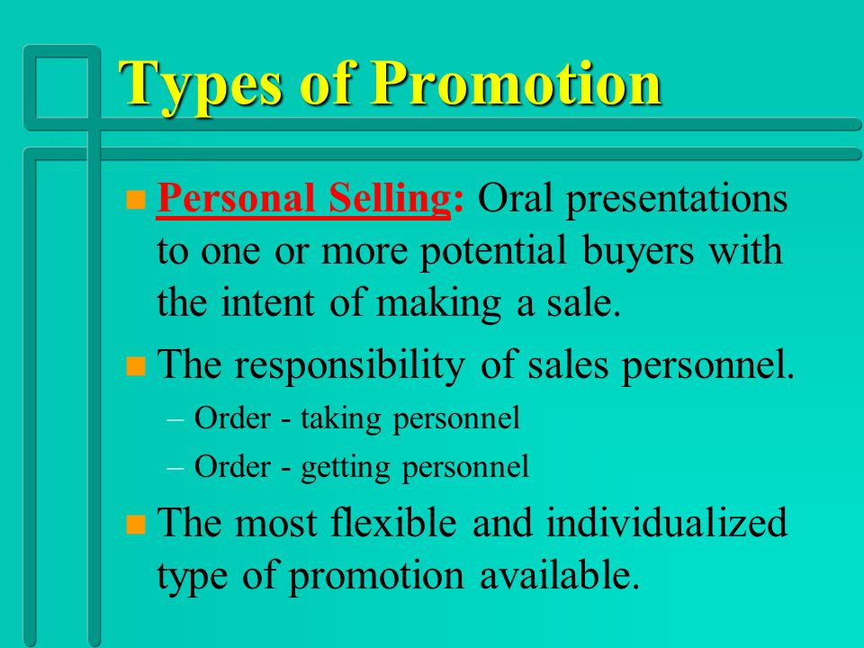 Promotional Mix – –Types of Sales Promotions » »Consumer Promotions: Strategies that encourage customers to buy a product or service n n Coupons n n P