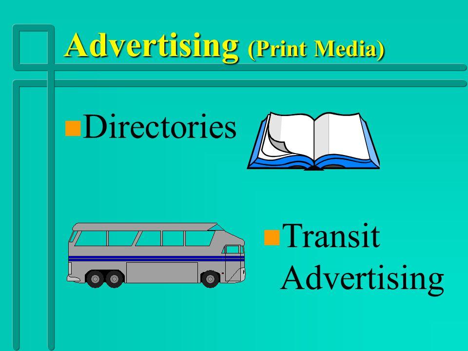 Advertising (Print Media) n n Direct Mail n Outdoor Advertising