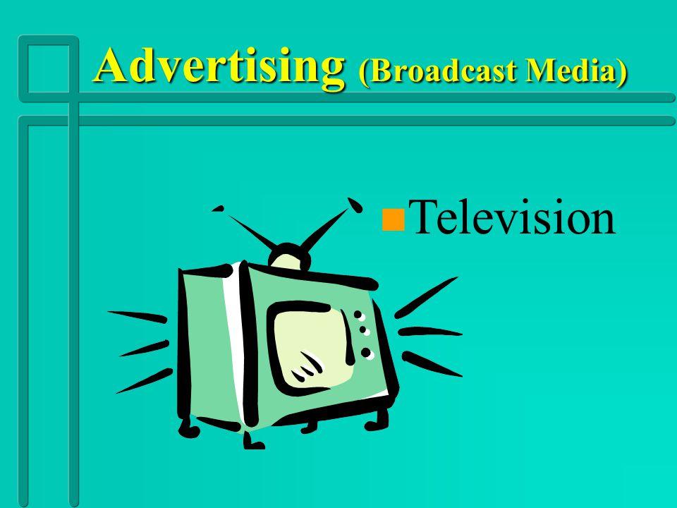 Advertising (Print Media) n n Other print media.