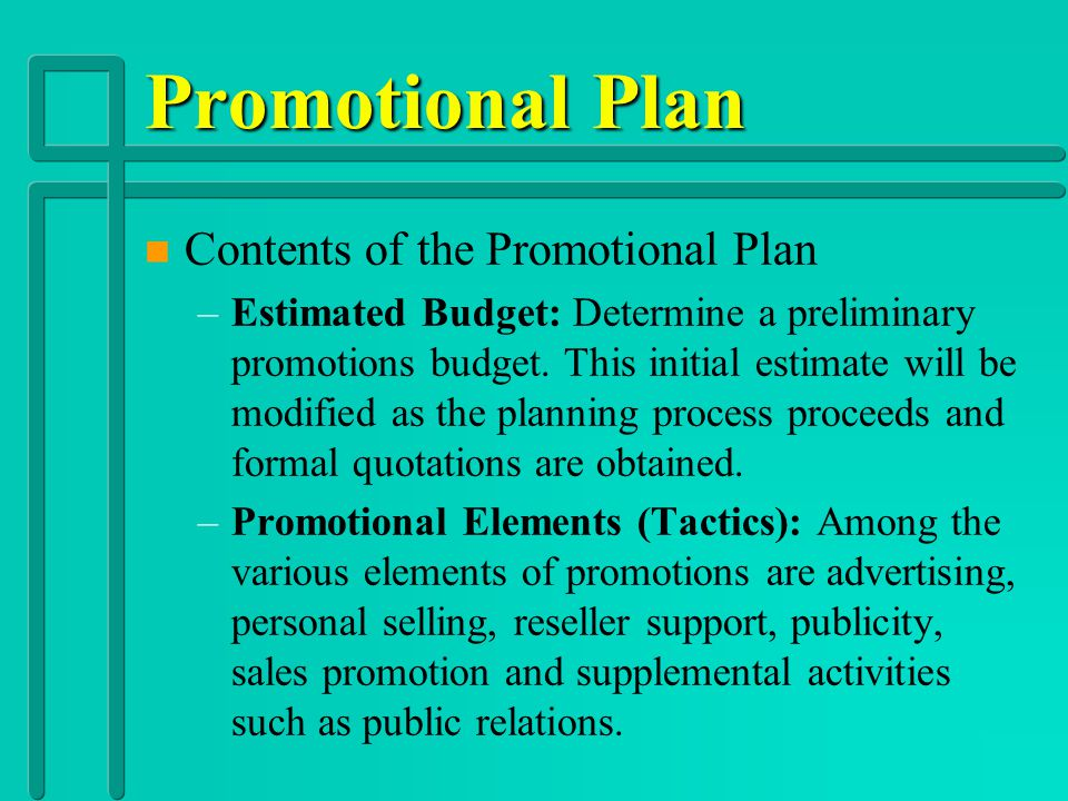 Promotional Plan n n Contents of the Promotional Plan – –The Message: There are three principles that should be remembered when developing the communi