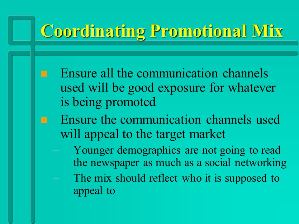 Essential Question 10 Promotion n How are activities coordinated in a promotional plan?