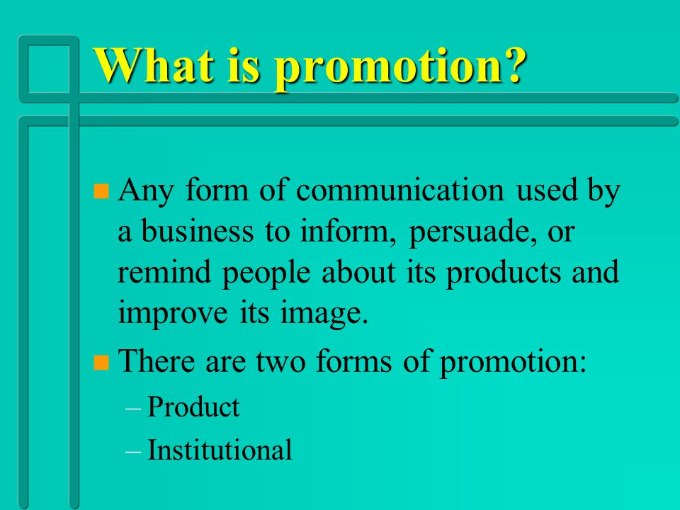Essential Question 1 Promotion n What is the role of promotion as a marketing function?