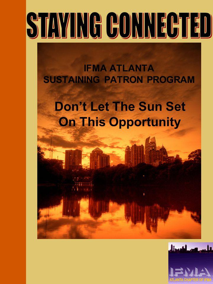 IFMA ATLANTA SUSTAINING PATRON PROGRAM Again… Don't Let The Sun Set On This Opportunity