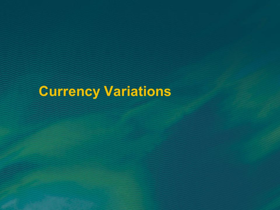 Currency Variations