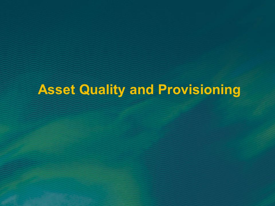 Asset Quality and Provisioning