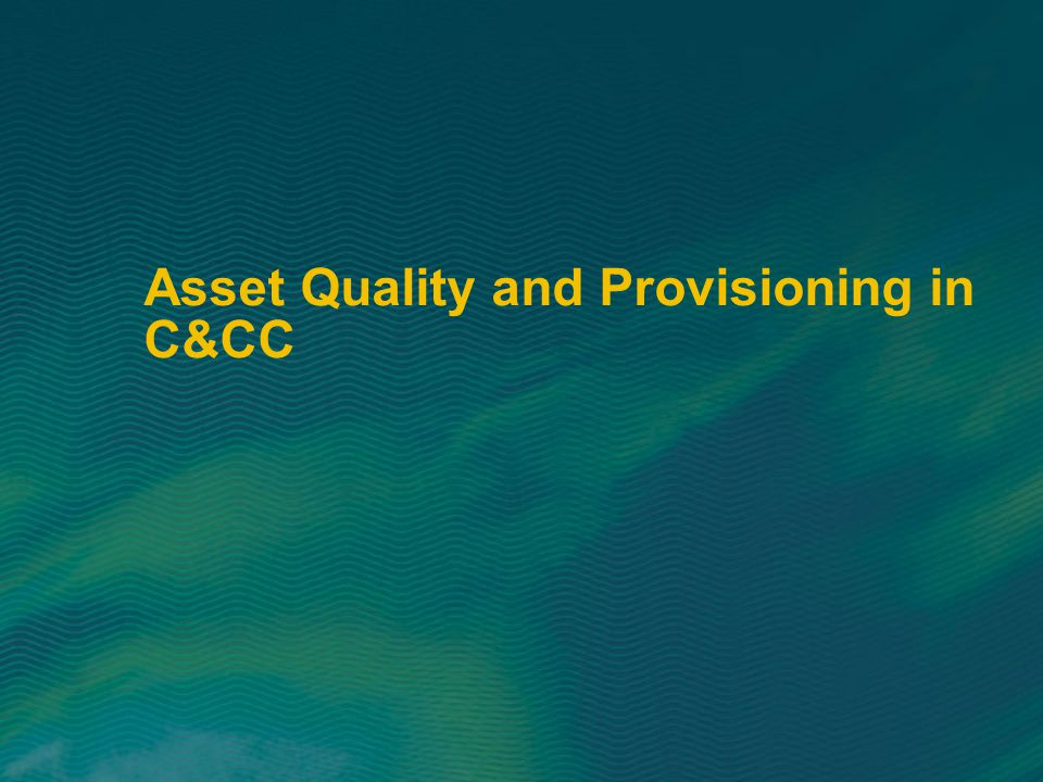 Asset Quality and Provisioning in C&CC