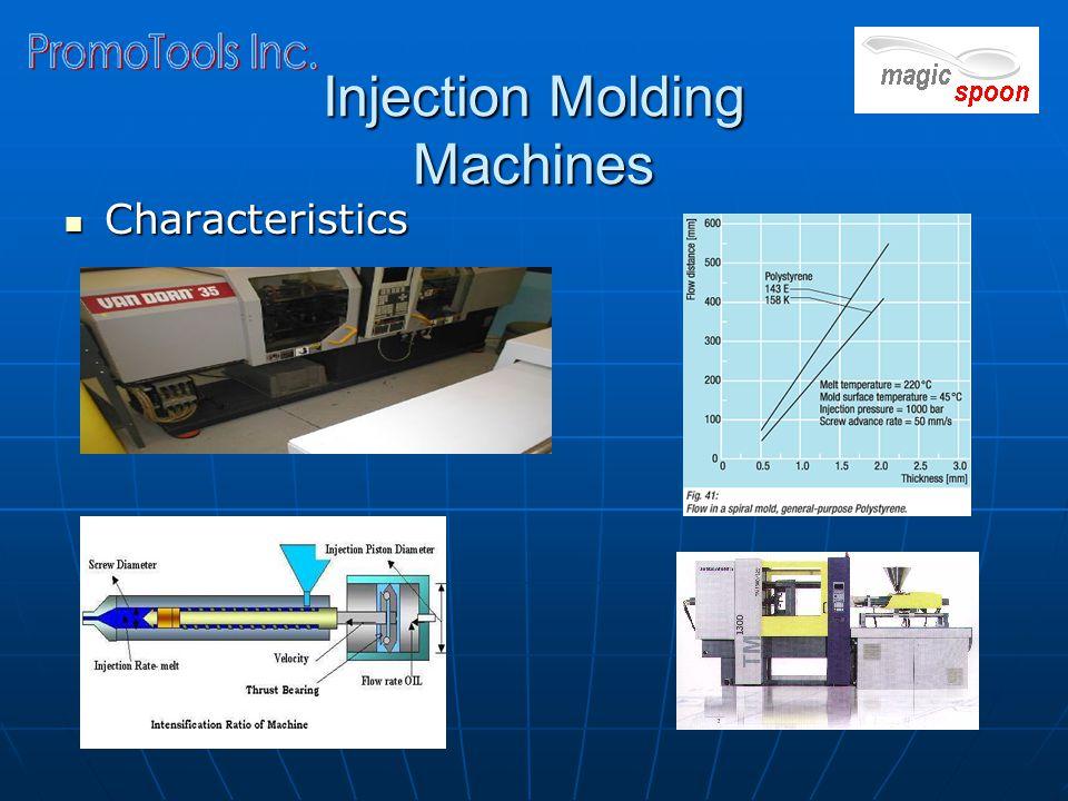 Injection Molding Machines Characteristics Characteristics