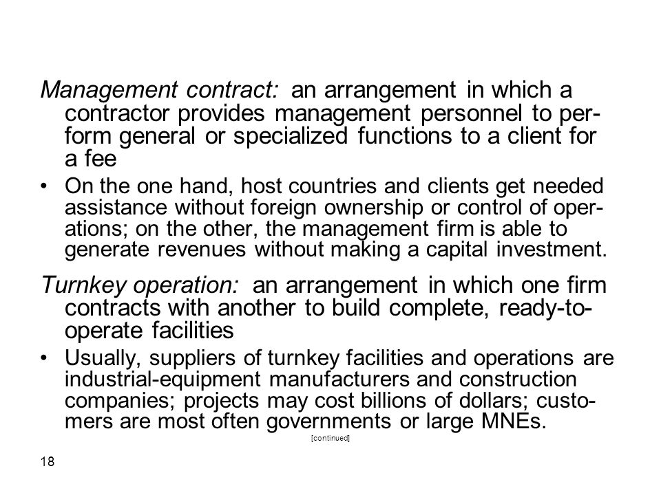 18 Management contract: an arrangement in which a contractor provides management personnel to per- form general or specialized functions to a client f