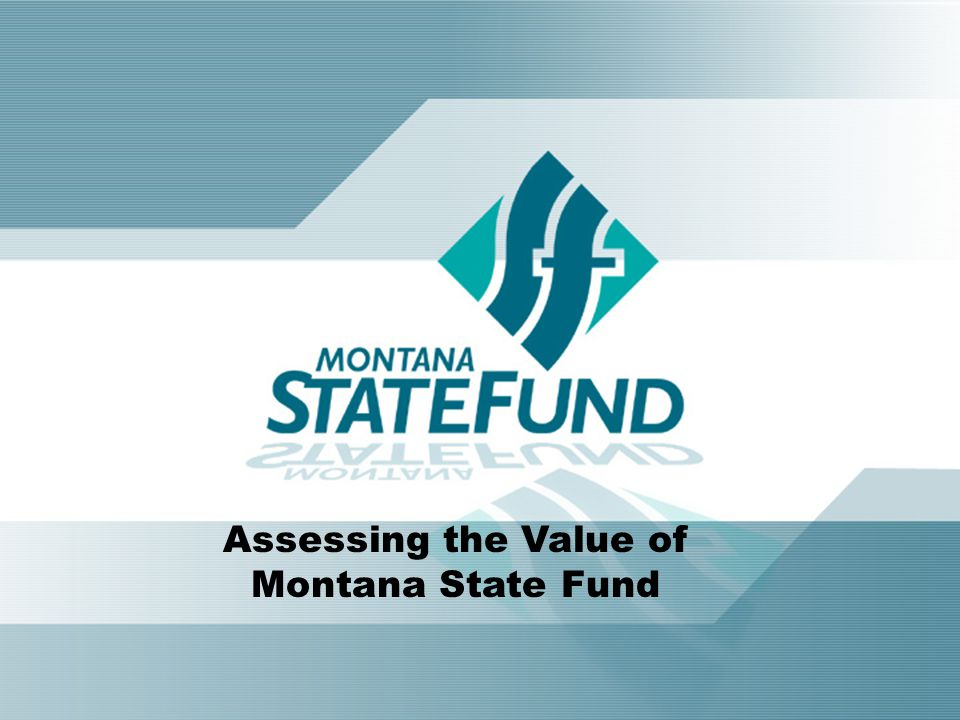 Assessing the Value of Montana State Fund