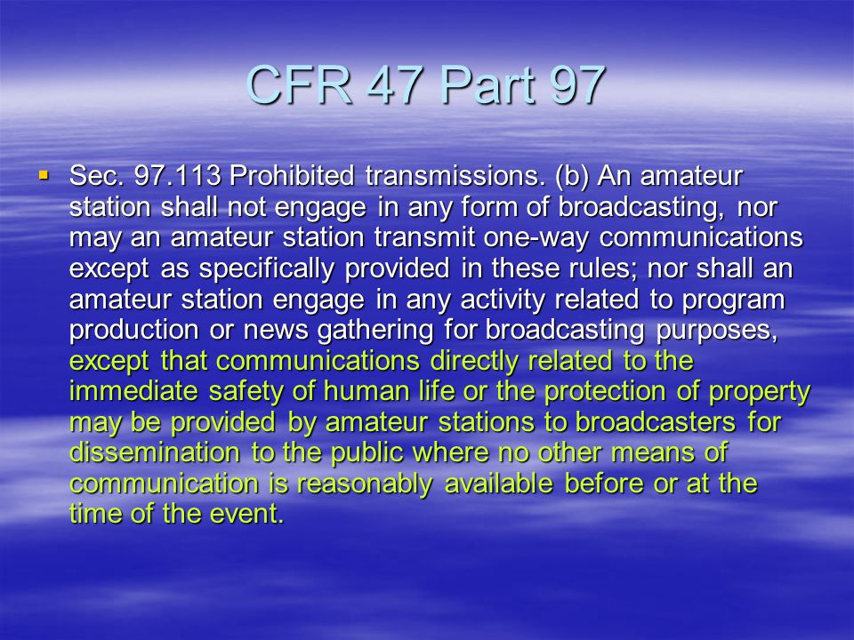CFR 47 Part 97  Sec. 97.113 Prohibited transmissions.