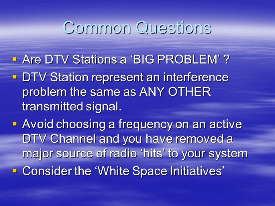 Common Questions  Are DTV Stations a 'BIG PROBLEM' .