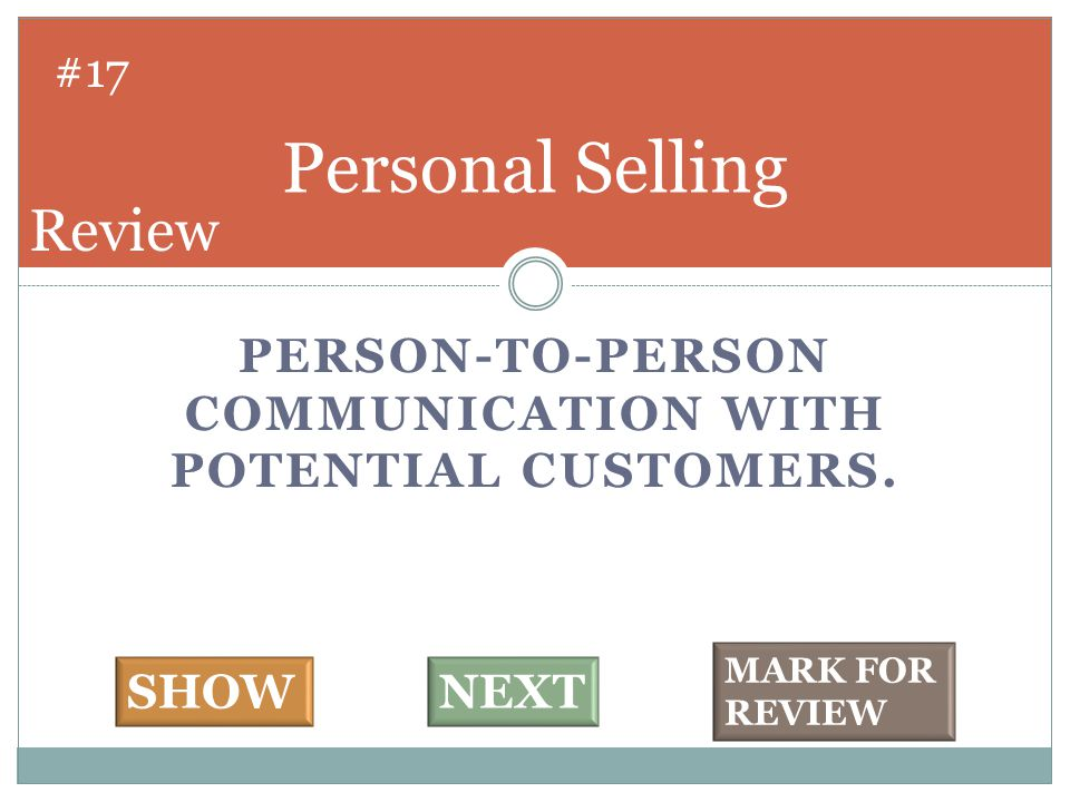 PERSON-TO-PERSON COMMUNICATION WITH POTENTIAL CUSTOMERS.