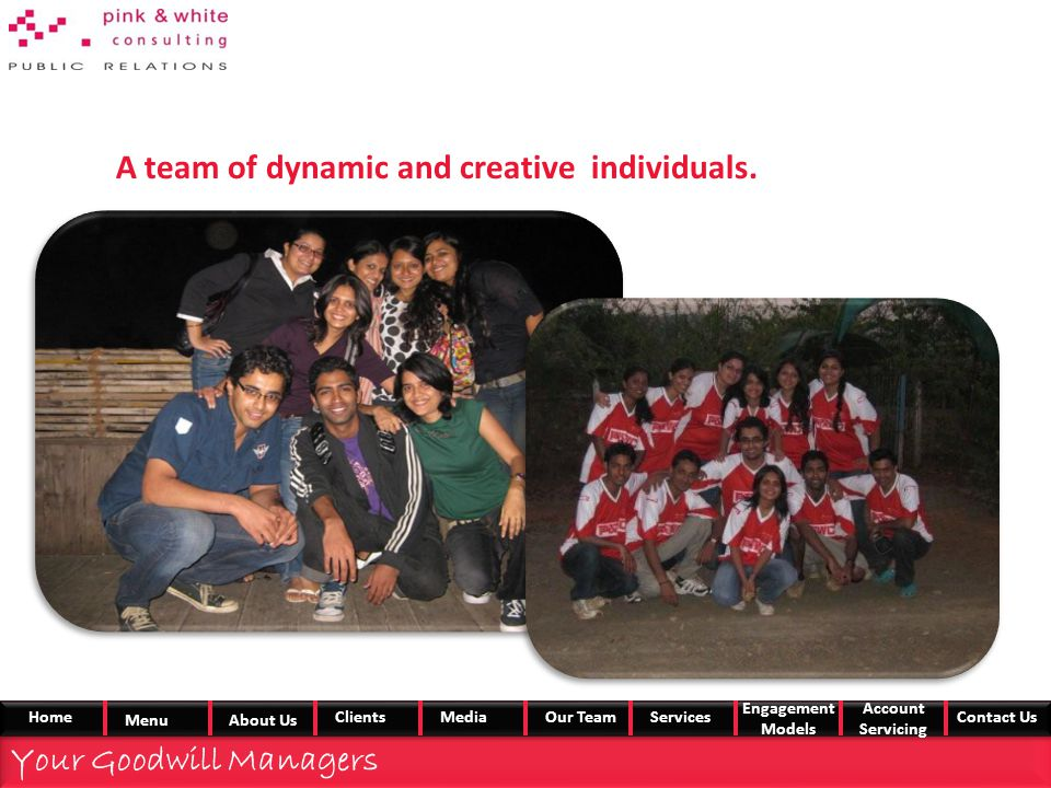 A team of dynamic and creative individuals.