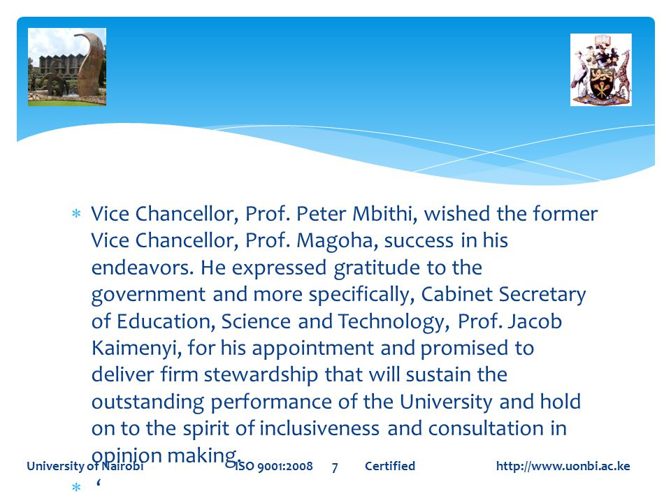  Vice Chancellor, Prof. Peter Mbithi, wished the former Vice Chancellor, Prof.