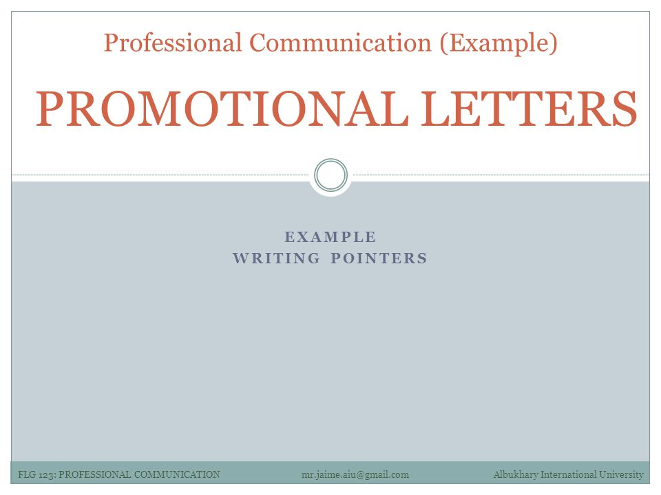 EXAMPLE WRITING POINTERS PROMOTIONAL LETTERS Professional Communication (Example) FLG 123: PROFESSIONAL COMMUNICATIONAlbukhary International Universitymr.jaime.aiu@gmail.com