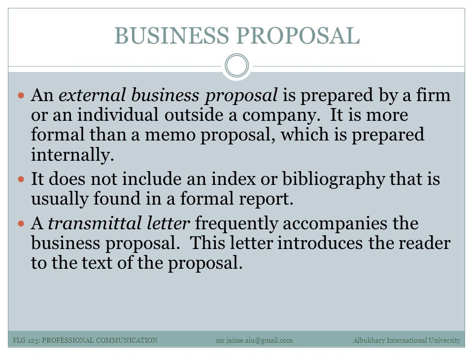 BUSINESS PROPOSAL An external business proposal is prepared by a firm or an individual outside a company.