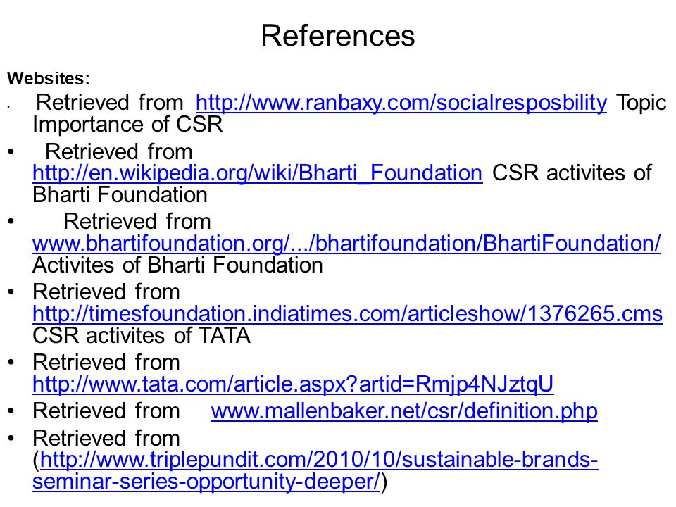 References Websites: Retrieved from http://www.ranbaxy.com/socialresposbility Topic Importance of CSRhttp://www.ranbaxy.com/socialresposbility Retriev