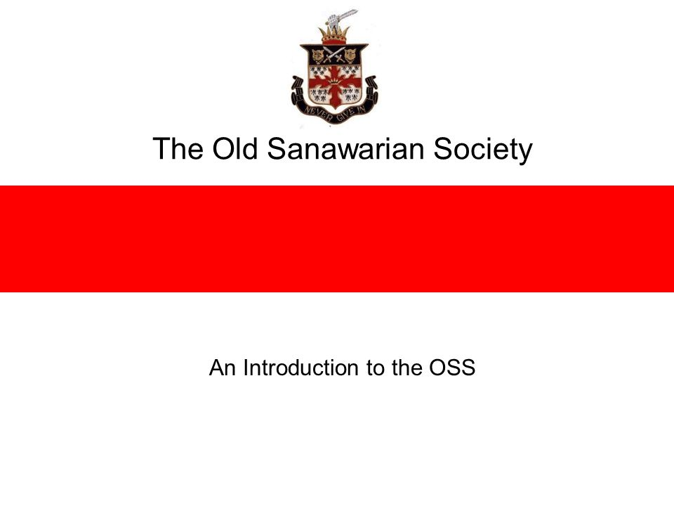 The Old Sanawarian Society An Introduction to the OSS