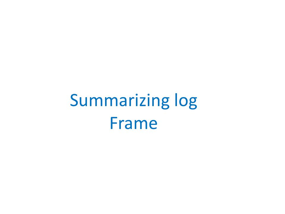 Summarizing log Frame