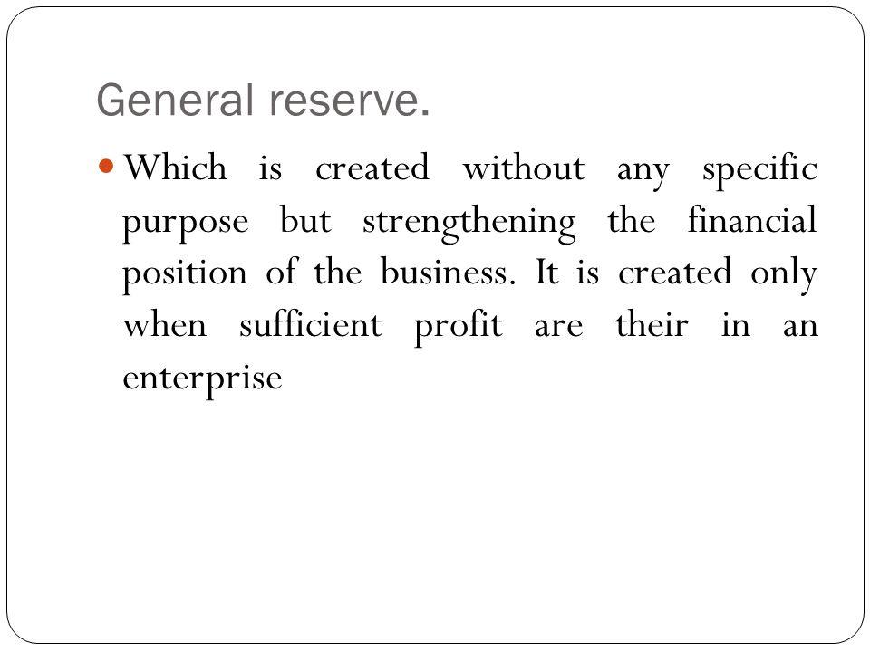General reserve.