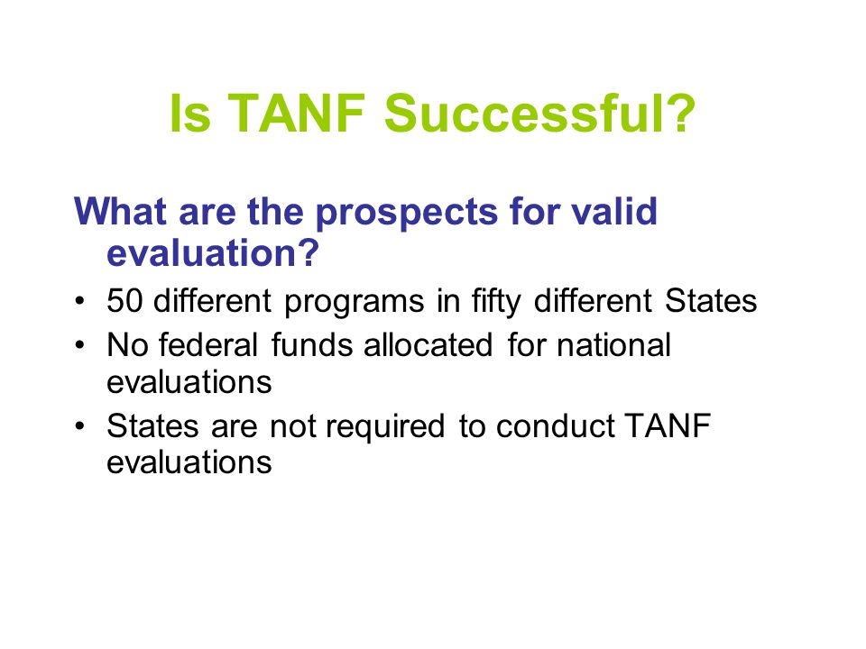 Is TANF Successful. What are the prospects for valid evaluation.