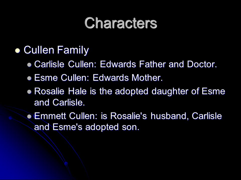 Characters Alice Cullen: is the adopted daughter of Carlisle and Esme, adoptive sister of Edward, Rosalie, and Emmett, and wife of Jasper.