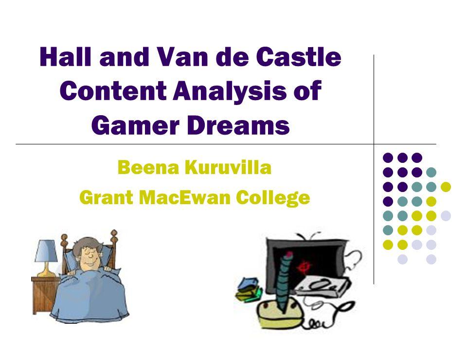 Hall and Van de Castle Content Analysis of Gamer Dreams Beena Kuruvilla Grant MacEwan College