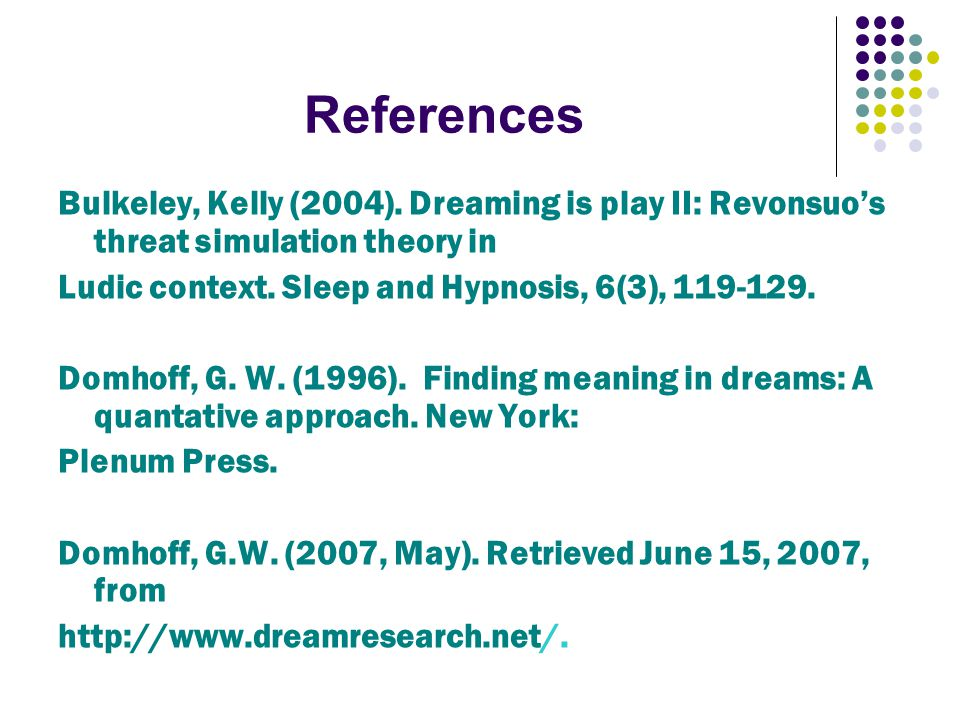 References Bulkeley, Kelly (2004).