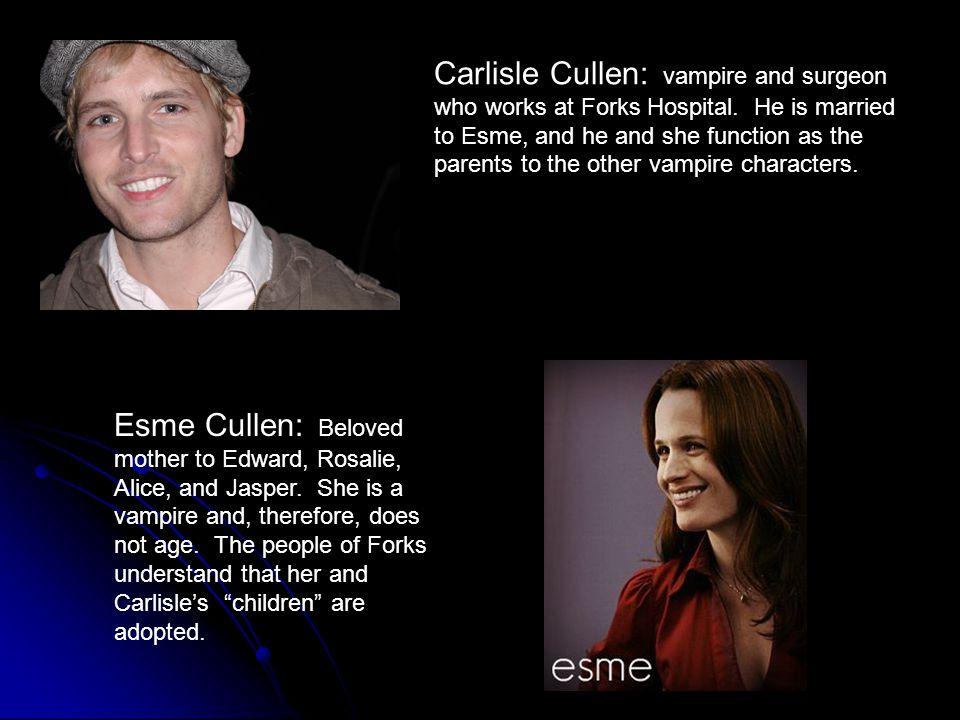 The Cullens: Emmett Rosalie Esme Edward Carlisle Alice Jasper