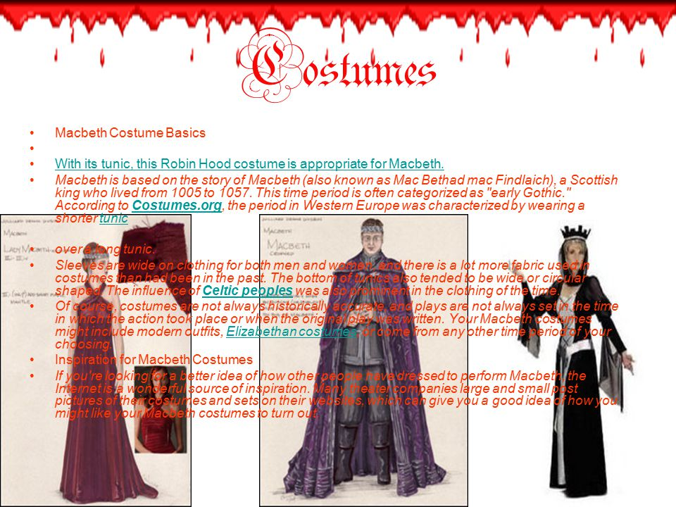 Costumes Macbeth Costume Basics With its tunic, this Robin Hood costume is appropriate for Macbeth.