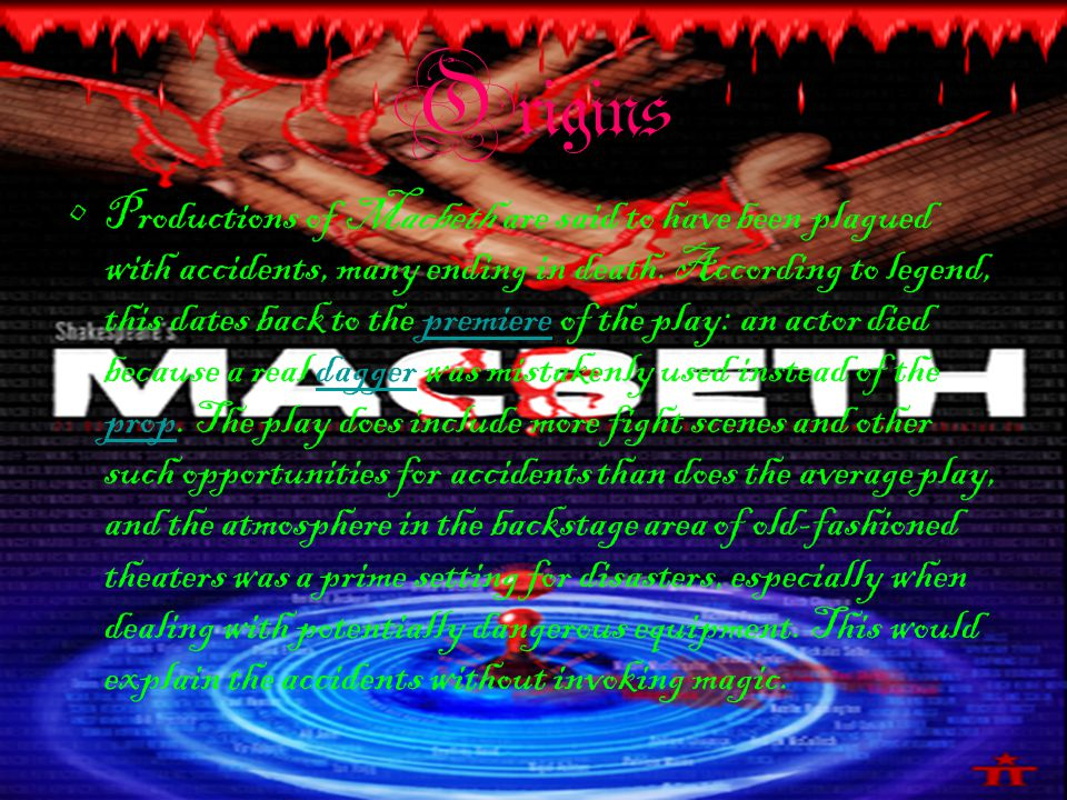 Origins Productions of Macbeth are said to have been plagued with accidents, many ending in death.