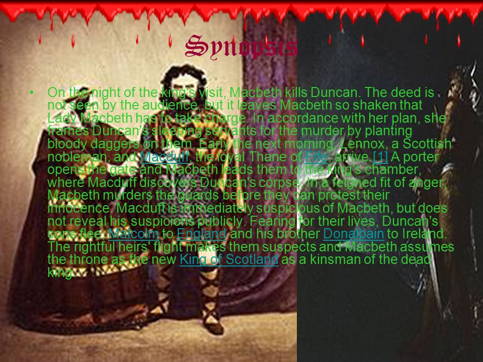 Synopsis On the night of the king s visit, Macbeth kills Duncan.