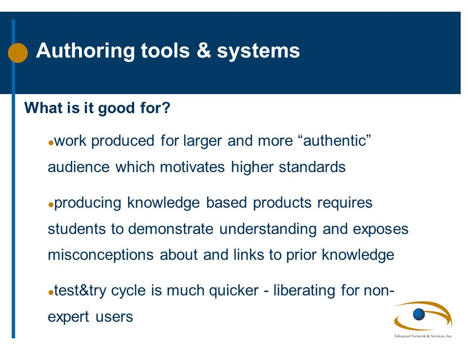 Authoring tools & systems What is it good for.