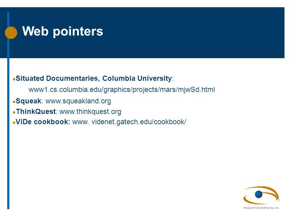 Web pointers l Situated Documentaries, Columbia University: www1.cs.columbia.edu/graphics/projects/mars/mjwSd.html l Squeak: www.squeakland.org l Thin