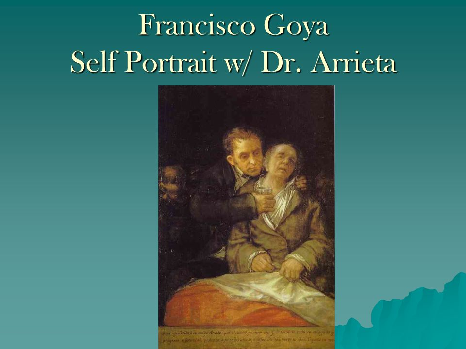 Francisco Goya Self Portrait w/ Dr. Arrieta