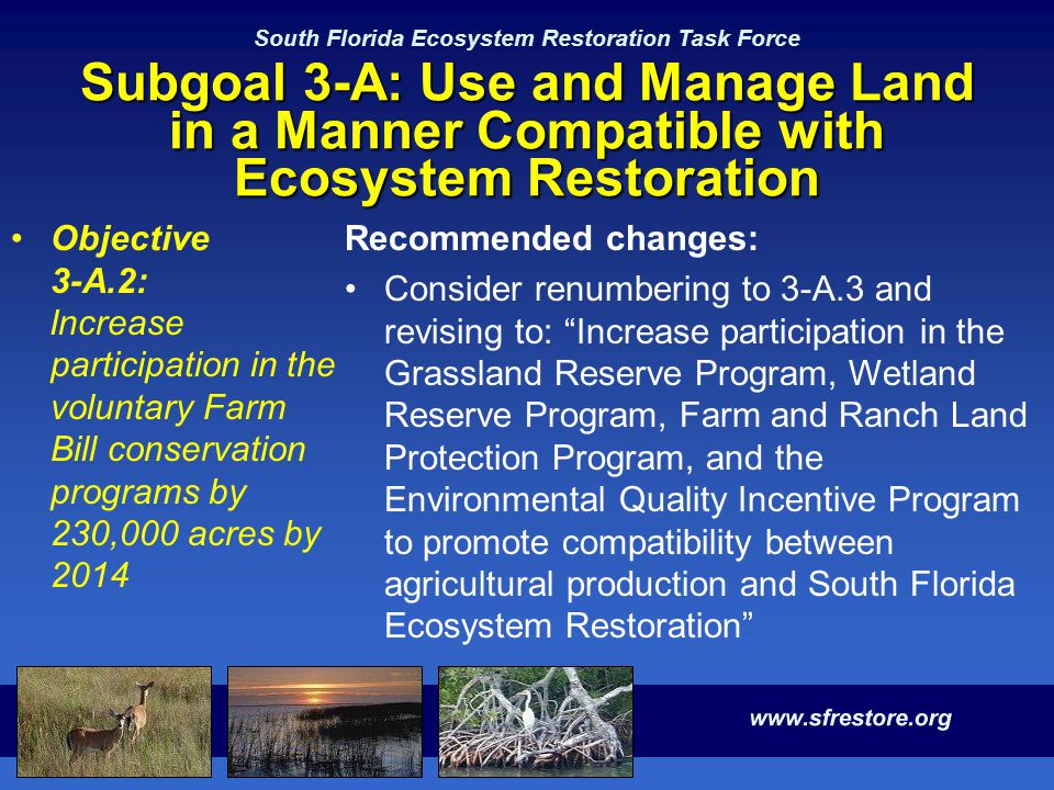 South Florida Ecosystem Restoration Task Force Subgoal 3-A: Use and Manage Land in a Manner Compatible with Ecosystem Restoration Objective 3-A.2: Inc