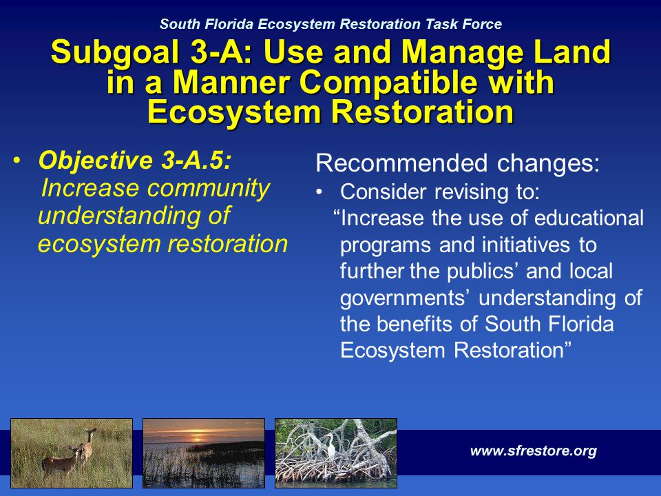 South Florida Ecosystem Restoration Task Force Subgoal 3-A: Use and Manage Land in a Manner Compatible with Ecosystem Restoration Objective 3-A.5: Inc