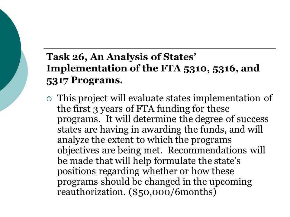 Task 26, An Analysis of States' Implementation of the FTA 5310, 5316, and 5317 Programs.