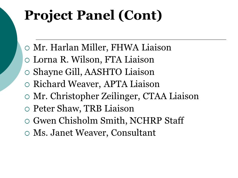 Project Panel (Cont)  Mr. Harlan Miller, FHWA Liaison  Lorna R.