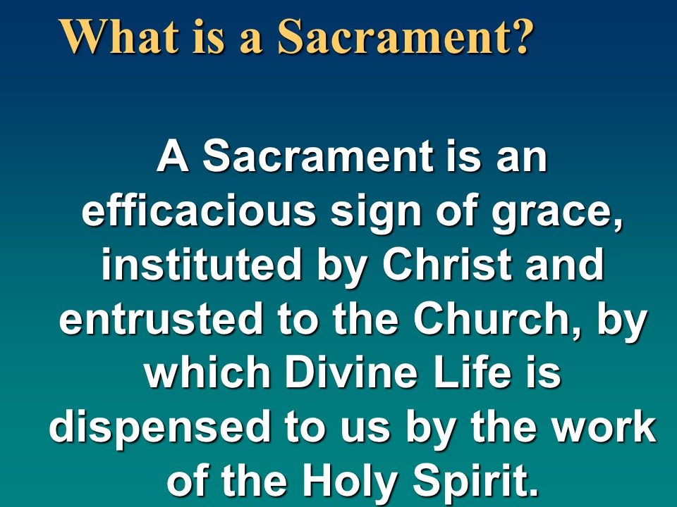 What is a Sacrament.