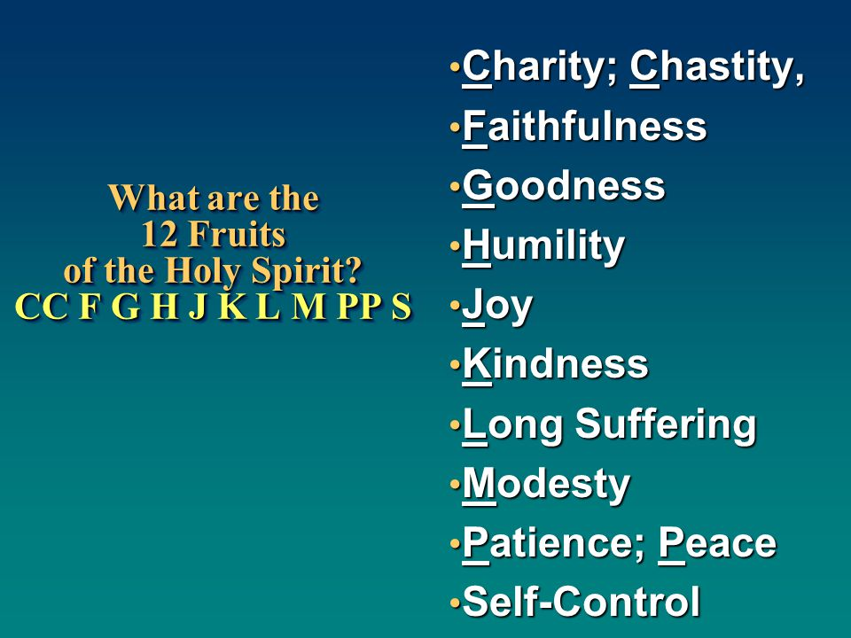 What are the 12 Fruits of the Holy Spirit.