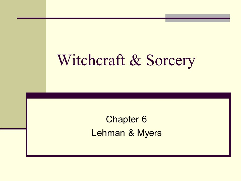 Witchcraft & Sorcery Chapter 6 Lehman & Myers