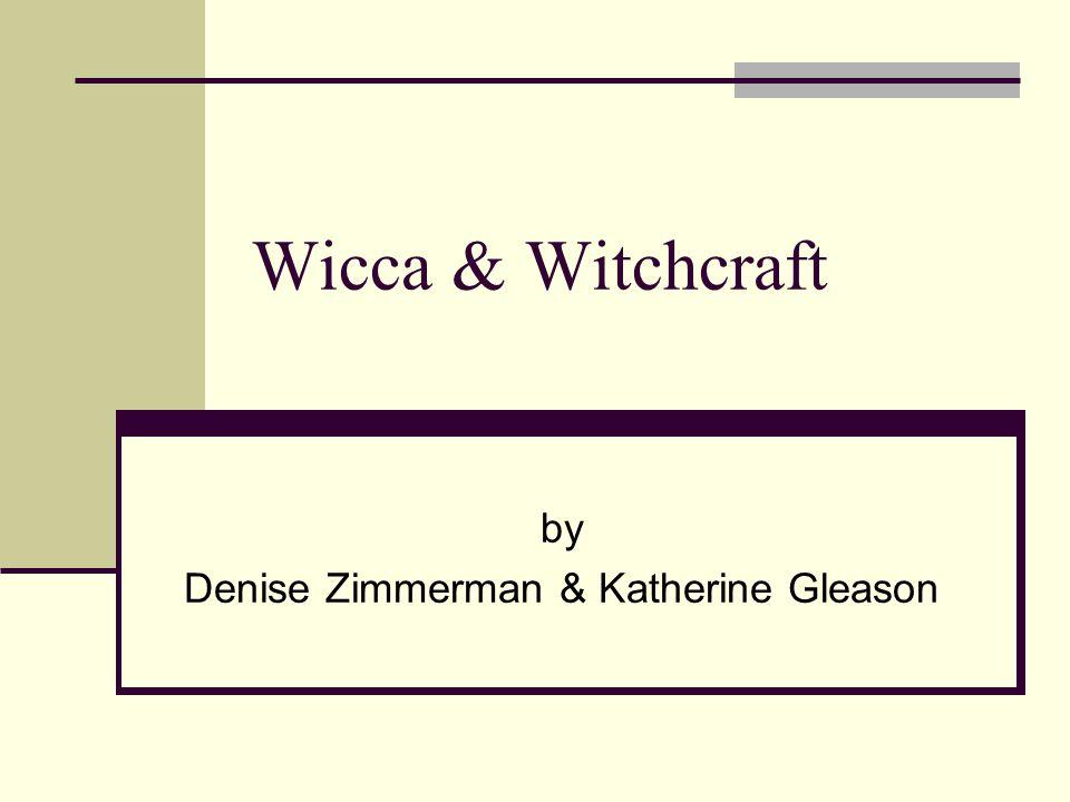 Wicca & Witchcraft by Denise Zimmerman & Katherine Gleason