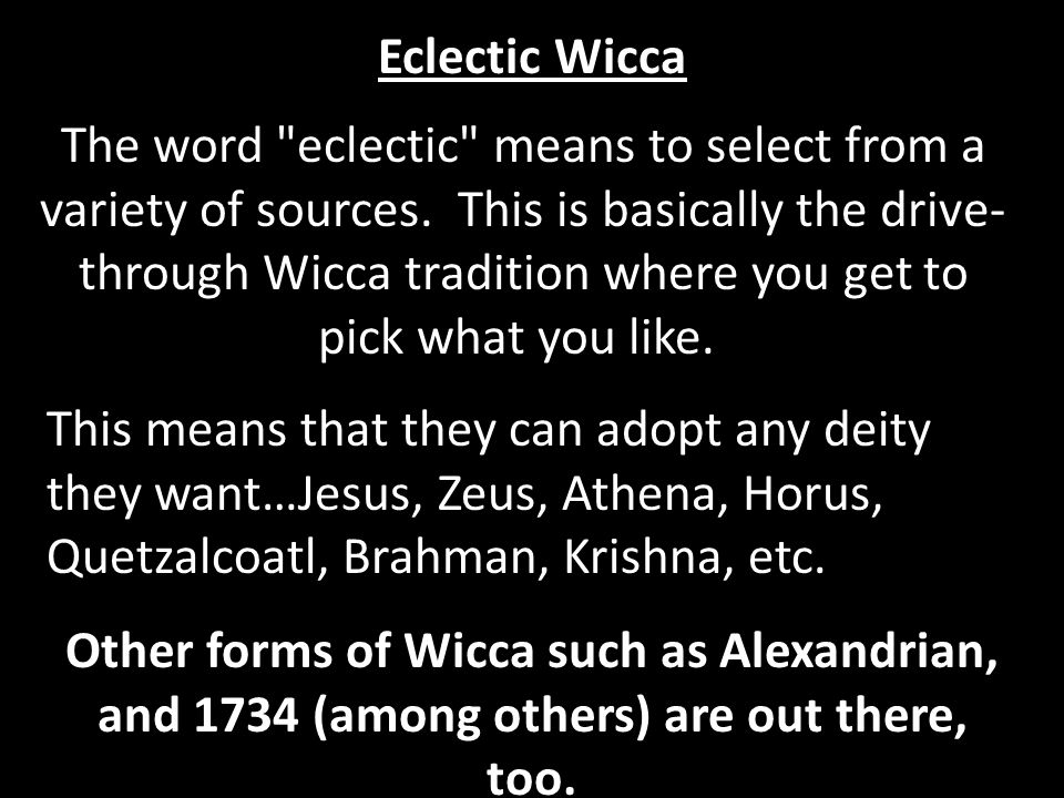 The word eclectic means to select from a variety of sources.