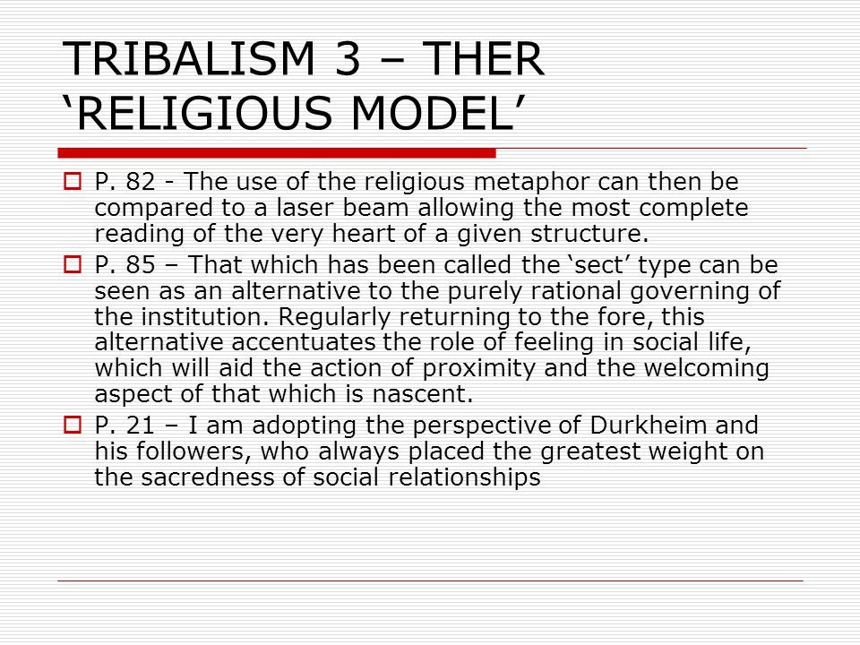 TRIBALISM 3 – THER 'RELIGIOUS MODEL'  P.