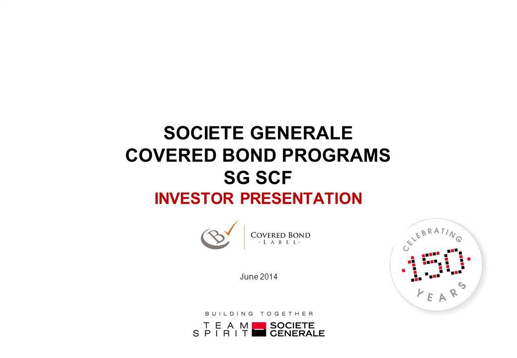 SOCIETE GENERALE COVERED BOND PROGRAMS SG SCF INVESTOR PRESENTATION June 2014