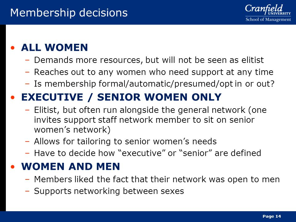 Membership decisions ALL WOMEN –Demands more resources, but will not be seen as elitist –Reaches out to any women who need support at any time –Is membership formal/automatic/presumed/opt in or out.
